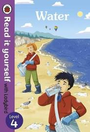 Water: Read it yourself with Ladybird Level 4 by Ladybird