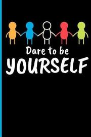 Dare to Be Yourself by Eve Emelia