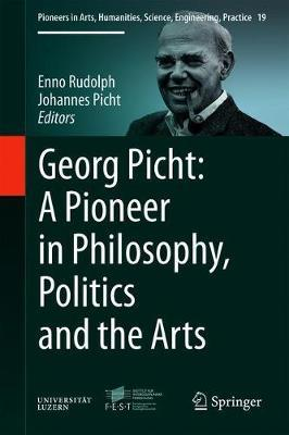 Georg Picht: A Pioneer in Philosophy, Politics and the Arts