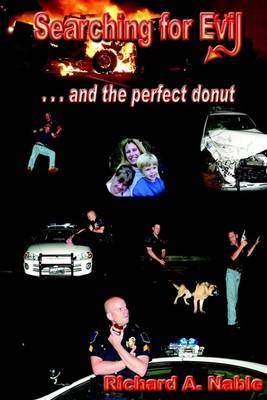 Searching for Evil: and the Perfect Donut by Richard A. Nable image