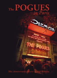 The Pogues In Paris - 30th Anniversary Concert At The Olympia DVD