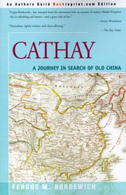 Cathay by Fergus M Bordewich