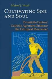 Cultivating Soil and Soul by Michael J. Woods image