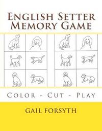 English Setter Memory Game: Color - Cut - Play by Gail Forsyth image