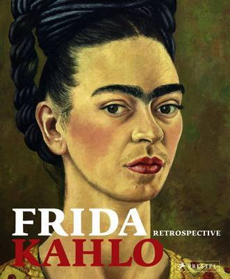 Frida Kahlo Retrospective by Ingried Brugger