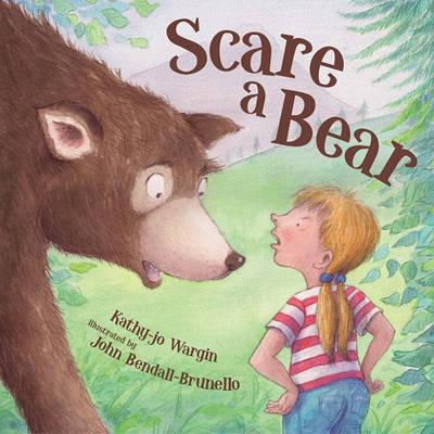 Scare a Bear by Kathy Jo Wargin image
