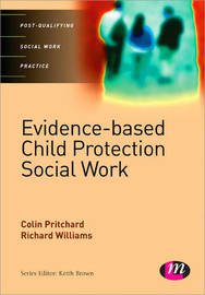 Evidence-based Child Protection in Social Work by Colin Pritchard