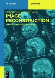 Image Reconstruction by Gengsheng Lawrence Zeng