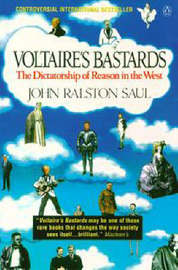 Voltaire's Bastards by John Ralston Saul image