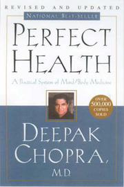 Perfect Health: 10th Anniversary Revised Edition by Deepak Chopra
