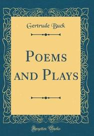 Poems and Plays (Classic Reprint) by Gertrude Buck image