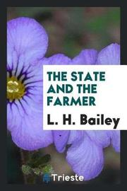 The State and the Farmer by L.H.Bailey