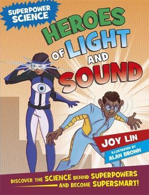 Superpower Science: Heroes of Light and Sound by Joy Lin image