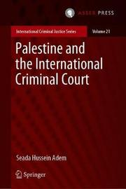 Palestine and the International Criminal Court by Seada Hussein Adem