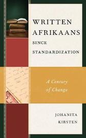 Written Afrikaans since Standardization by Johanita Kirsten