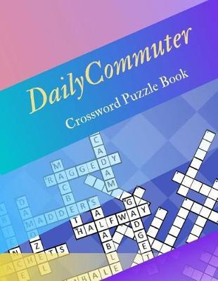 Daily Commuter Crossword Puzzle Book by Samurel M Kardem image