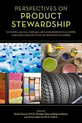 Perspectives on Product Stewardship by Scott Cassel