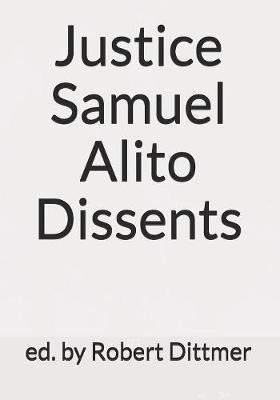 Justice Samuel Alito Dissents by Robert Dittmer