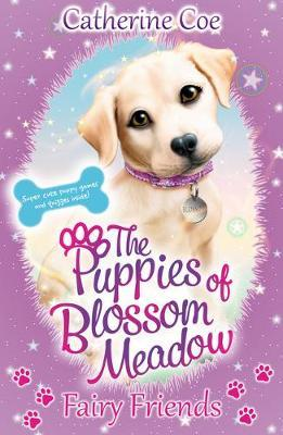 Puppies of Blossom Meadow: Fairy Friends (Puppies of Blossom Meadow #1) by Catherine Coe