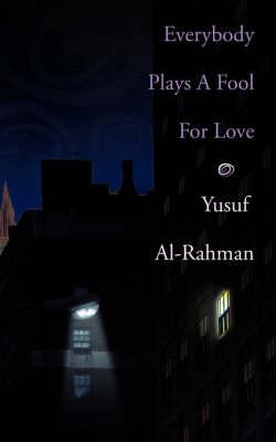 Everybody Plays A Fool For Love by Yusuf Al-Rahman image