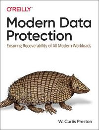 Modern Data Protection by W.Curtis Preston