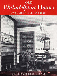 Old Philadelphia Houses on Society Hill, 1750-1840 by Elizabeth B. McCall image