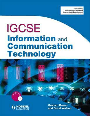 IGCSE Information and Communication Technology by Graham Brown & David Watson image