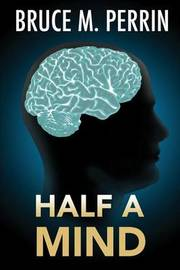 Half a Mind by Bruce M Perrin image