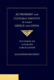 Authorship and Cultural Identity in Early Greece and China by Alexander Beecroft image
