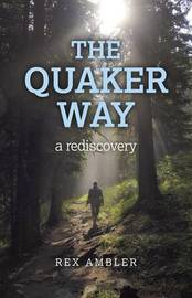 The Quaker Way by Rex Ambler