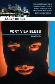 Port Vila Blues by Garry Disher