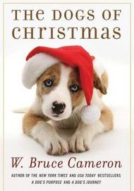The Dogs of Christmas by W.Bruce Cameron