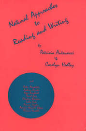 Natural Approaches to Reading and Writing by Patricia Antonacci