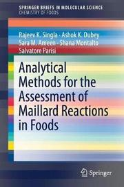 Analytical Methods for the Assessment of Maillard Reactions in Foods by Rajeev K. Singla