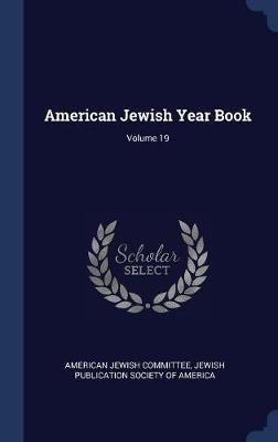 American Jewish Year Book; Volume 19 by American Jewish Committee image