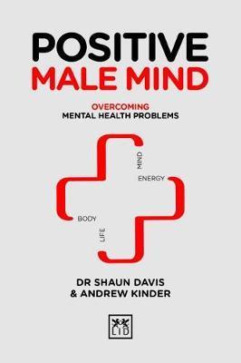Positive Male Mind by Shaun Davis