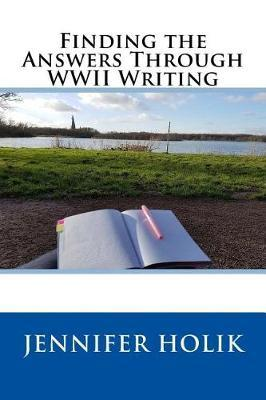 Finding the Answers Through WWII Writing by Jennifer Holik image