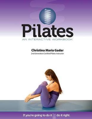 Pilates An Interactive Workbook by Christina Maria Gadar