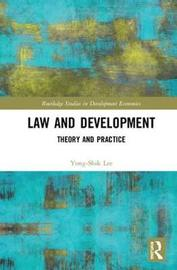 Law and Development by Yong-Shik Lee