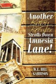 Another Baby Boomer Strolls Down Amnesia Lane! by W E Bill Garrison image