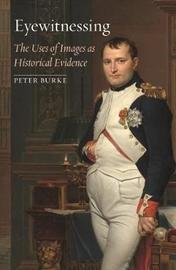 Eyewitnessing by Peter Burke