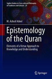 Epistemology of the Quran by M Ashraf Adeel