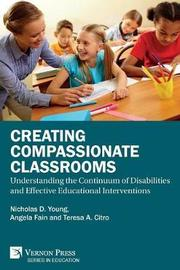 Creating Compassionate Classrooms by Nicholas D. Young