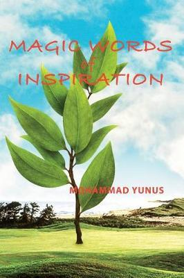 Magic Words of Inspiration by Mohammad Yunus