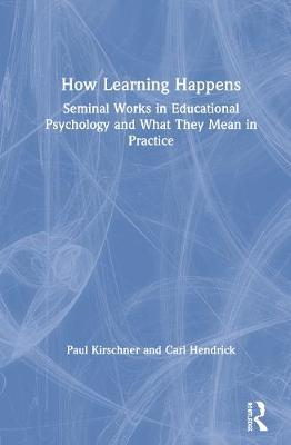 How Learning Happens by Paul A. Kirschner