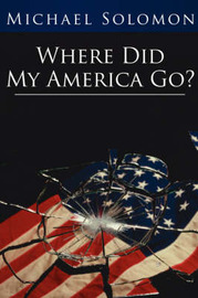Where Did My America Go? by Michael Solomon image