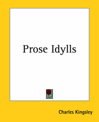Prose Idylls by Charles Kingsley
