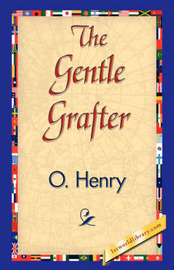 The Gentle Grafter by Henry O.