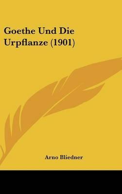 Goethe Und Die Urpflanze (1901) by Arno Bliedner image