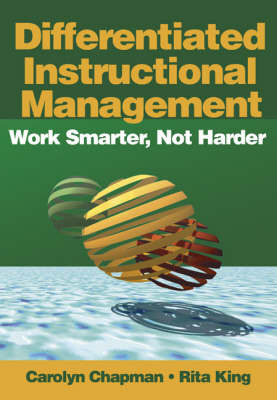 Differentiated Instructional Management: Work Smarter, Not Harder by Carolyn M Chapman